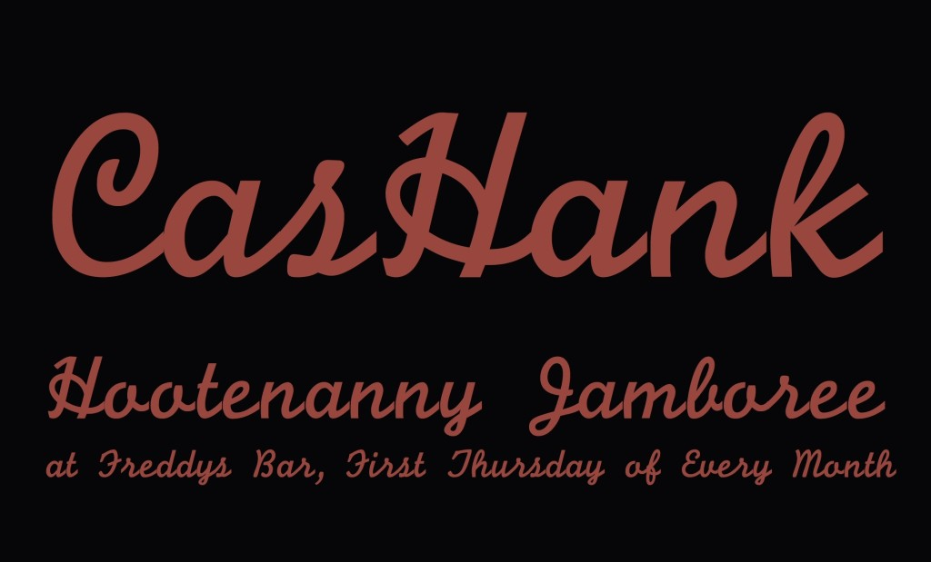 The CasHank Hootenanny Jamboree, First Thursday of Every Month at Freddy's Bar